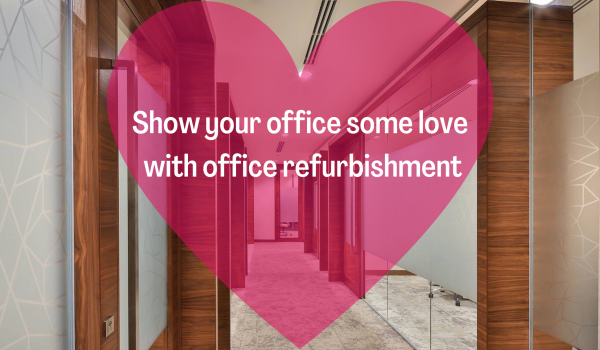Show your office some love with office refurbishment