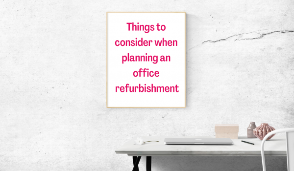Things to consider when planning an office refurbishment FI